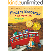 Finders Keepers?: A Bus Trip in India (Children's Multicultural & Character Education Book Series 1)