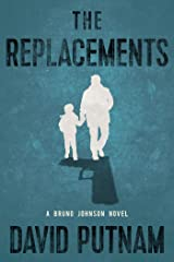 The Replacements (A Bruno Johnson Thriller Book 2) Kindle Edition