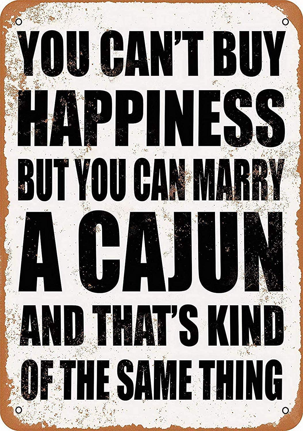 GRYD Metal Sign 8x12 Inches Vintage Tin Sign 8 x 12 Metal Sign - You Can't Buy Happiness BUT You CAN Marry A Cajun Home Decor Wall Art Sign Decorative