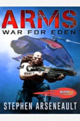 ARMS War for Eden: (Book 1) Kindle Edition