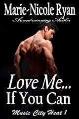 Love Me If You Can (Music City Heat Book 1) Kindle Edition
