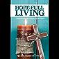 Hope-Full Living Lent 2019: Daily Devotions for Living Life to the Fullest