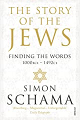 The Story of the Jews: Finding the Words (1000 BCE – 1492) Paperback