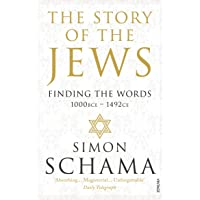 The Story of the Jews: Finding the Words (1000 BCE – 1492)