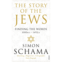 The Story of the Jews: Finding the Words (1000 BCE – 1492) (English Edition)