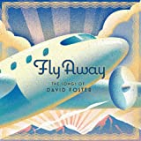 Fly Away the Songs of David Foster
