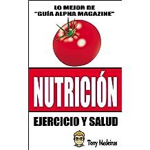 NUTRICIÓN: EJERCICIO Y SALUD (GUÍA ALFA MAGAZINE nº 14) (Spanish Edition) Mar 14, 2018