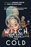 The Witch Who Came In From The Cold: The Complete Season 1: The Complete Season 1 (The Witch Who Came In From The Cold Season 1)