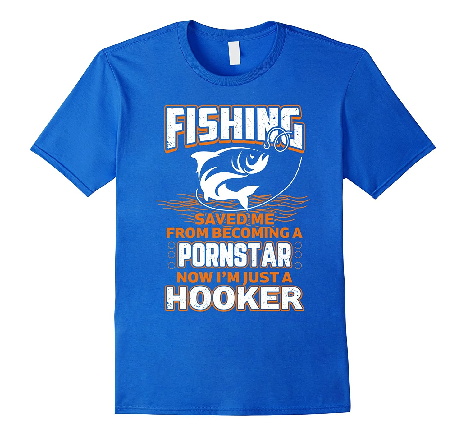 Fishing Saved Me From Becoming A Pornstar T-Shirt
