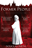 Former People: The Destruction of the Russian Aristocracy (English Edition)