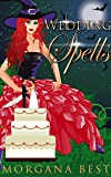 Wedding Spells: Witch Cozy Mystery (The Kitchen Witch Book 10)