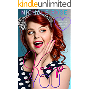 Keep You: An Older Billionaire/Younger BBW Romance (Love on the Clock)
