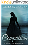 Compulsion: (A Submerged Sun Prequel) (The Submerged Sun Book 0)