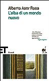 L'alba di un mondo nuovo (Einaudi tascabili. Scrittori Vol. 1360)
