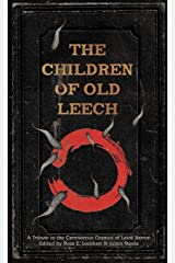 The Children of Old Leech: A Tribute to the Carnivorous Cosmos of Laird Barron Hardcover