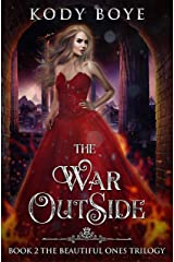 The War Outside (The Beautiful Ones Book 2) Kindle Edition