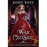 The War Outside (The Beautiful Ones Book 2)