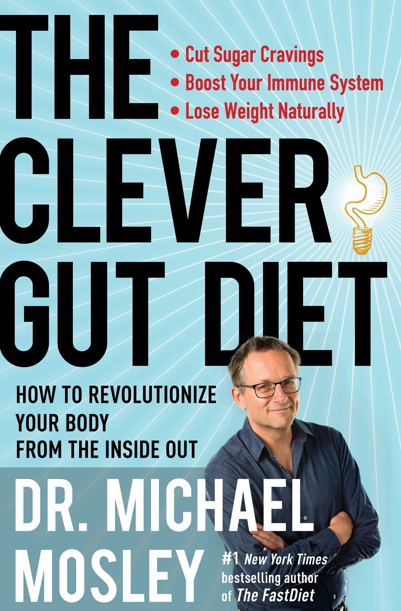 The Clever Gut Diet: How to Revolutionize Your Body from the Inside Out: Dr  Michael Mosley: 9781501172731: Amazon.com: Books