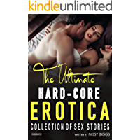 The Ultimate Hard-Core Erotica Collection Of Sex Stories (Volume 2)