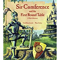 Sir Cumference and the First Round Table (Sir Cumference Math Adventures)
