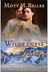 This Wilderness Journey (Heart of the Mountains Book 2) Kindle Edition