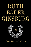 Ruth Bader Ginsburg: A Life (English Edition)