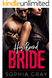 HIS BOUND BRIDE: A Bad Boy Billionaire Romance