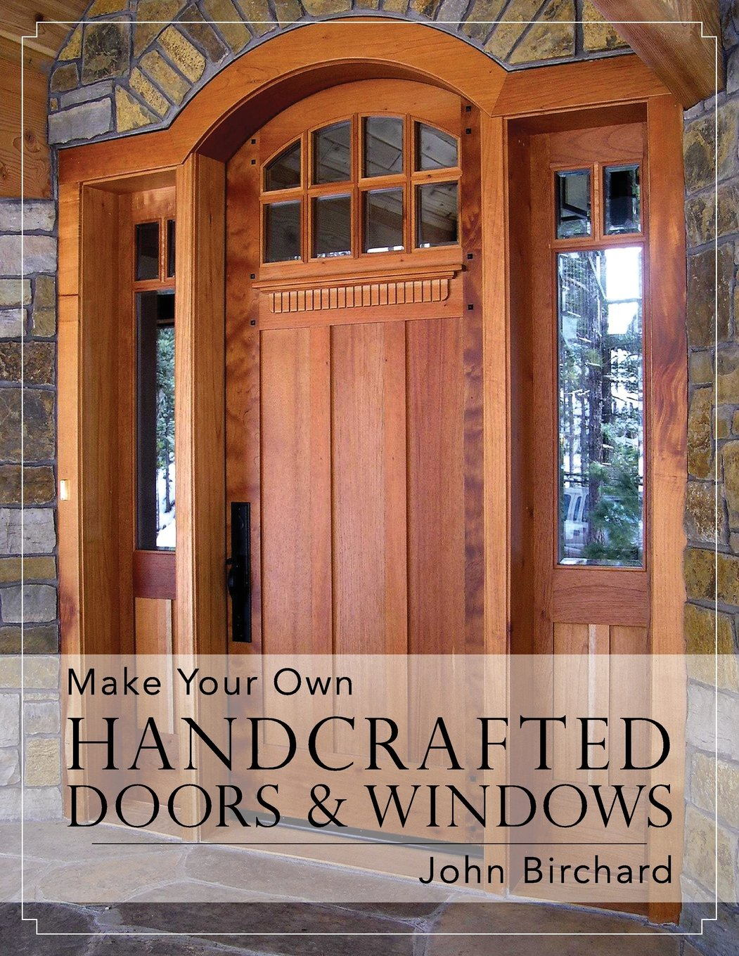 Make Your Own Handcrafted Doors \u0026 Windows: John Birchard: 9781626548787: Amazon.com: Books & Make Your Own Handcrafted Doors \u0026 Windows: John Birchard ... Pezcame.Com