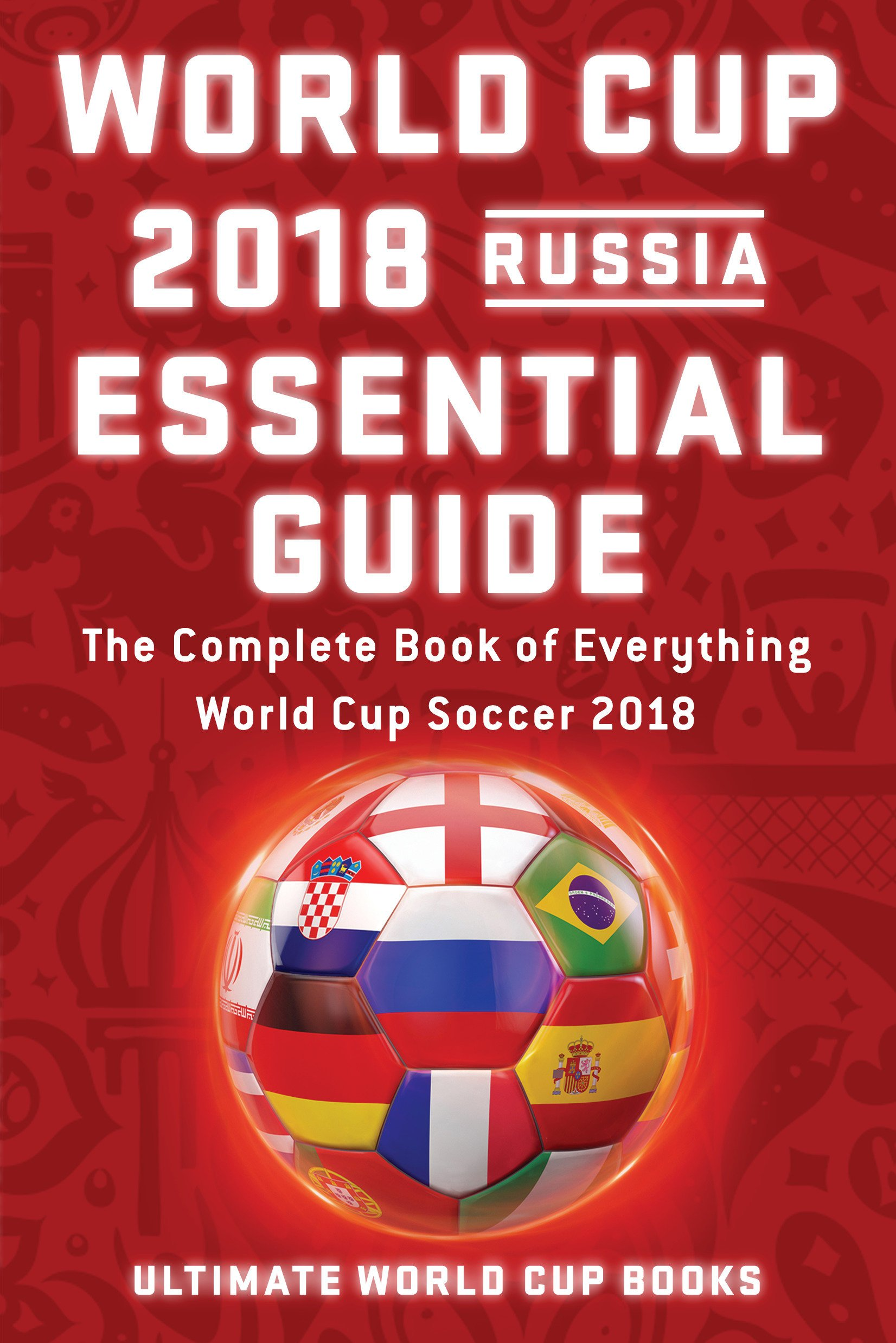 World Cup 20 Russia Essential Guide  ULTIMATE WORLD CUP BOOKS ...