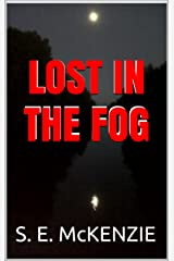LOST IN THE FOG Kindle Edition