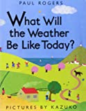 What will the Weather Be Like Today? Harcourt School Publishers Storytown: Little Book, Grade K