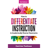 How to Differentiate Instruction in Academically Diverse Classrooms, Third Edition (English Edition)