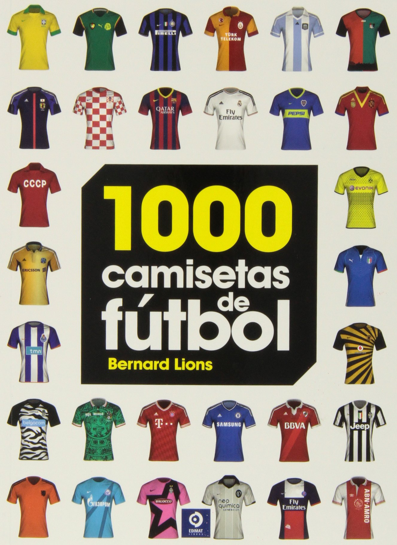 1000 camisetas de fútbol: Bernard Lion: 9788497941716: Amazon.com: Books