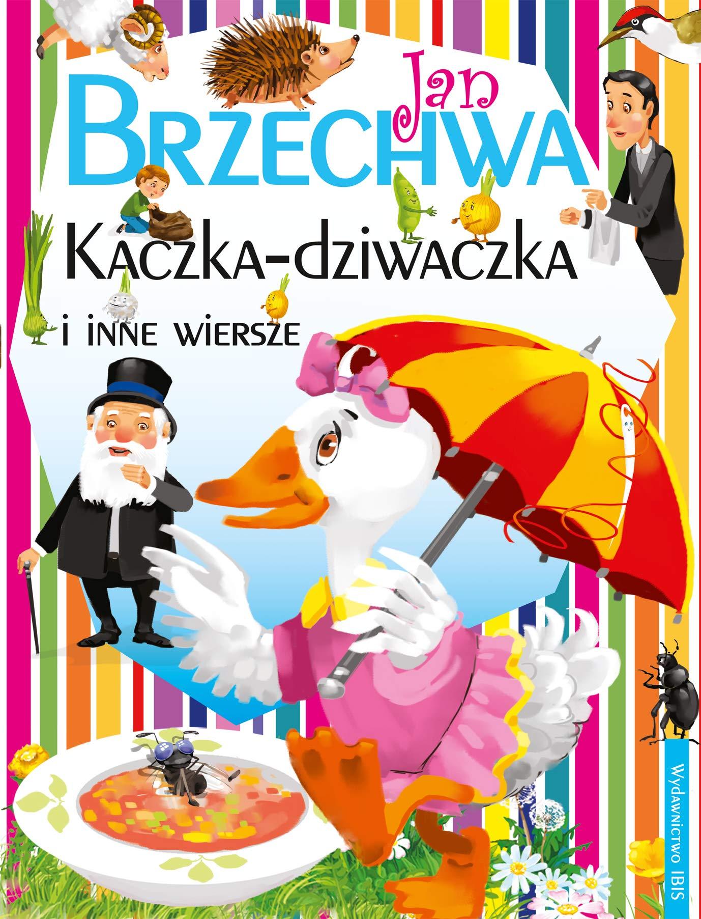 Kaczka Dziwaczka I Inne Wiersze Jan Brzechwa Ksiäĺťka