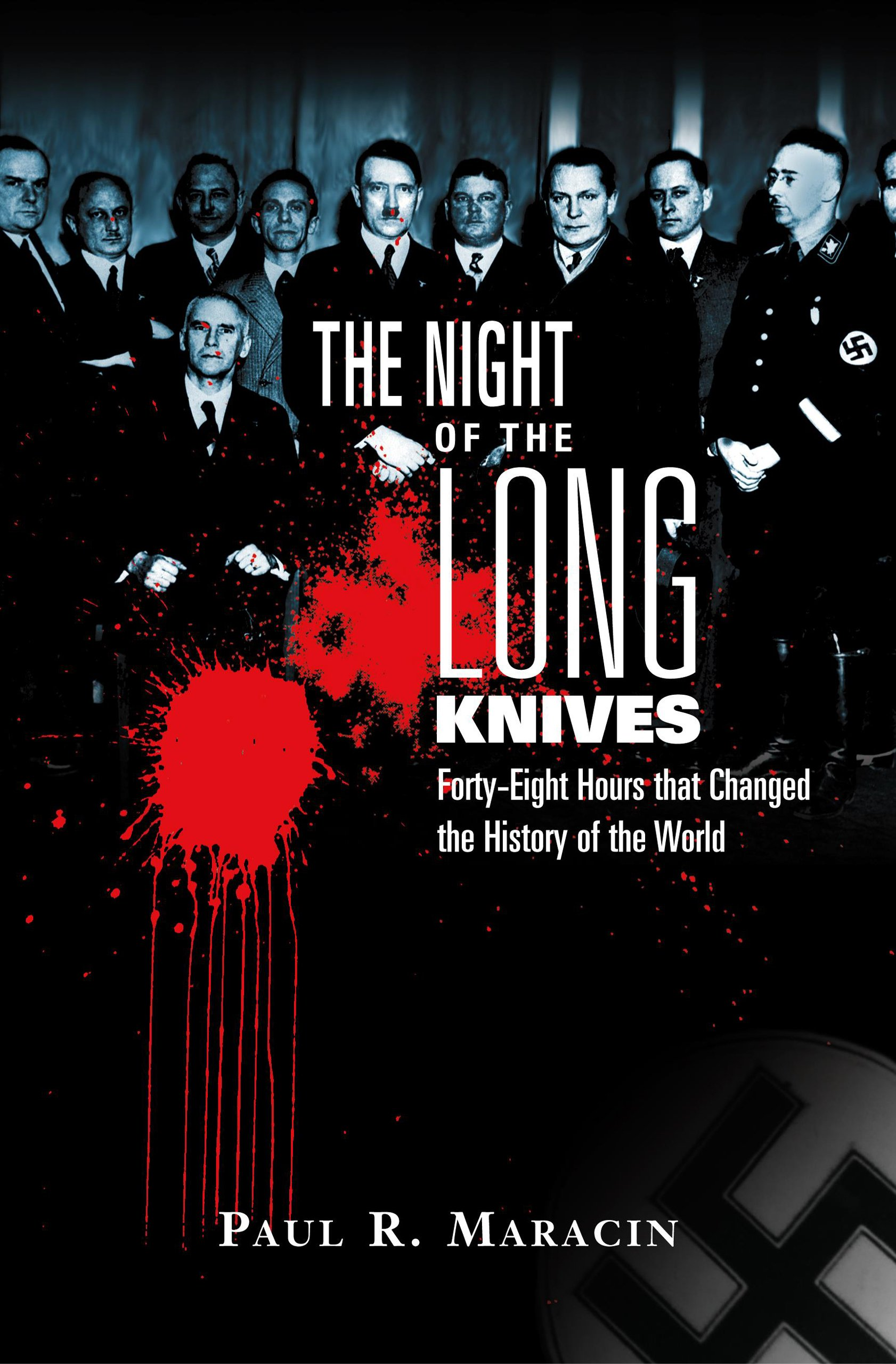 The Night of the Long Knives: Forty-Eight Hours That Changed the History of the World pdf epub