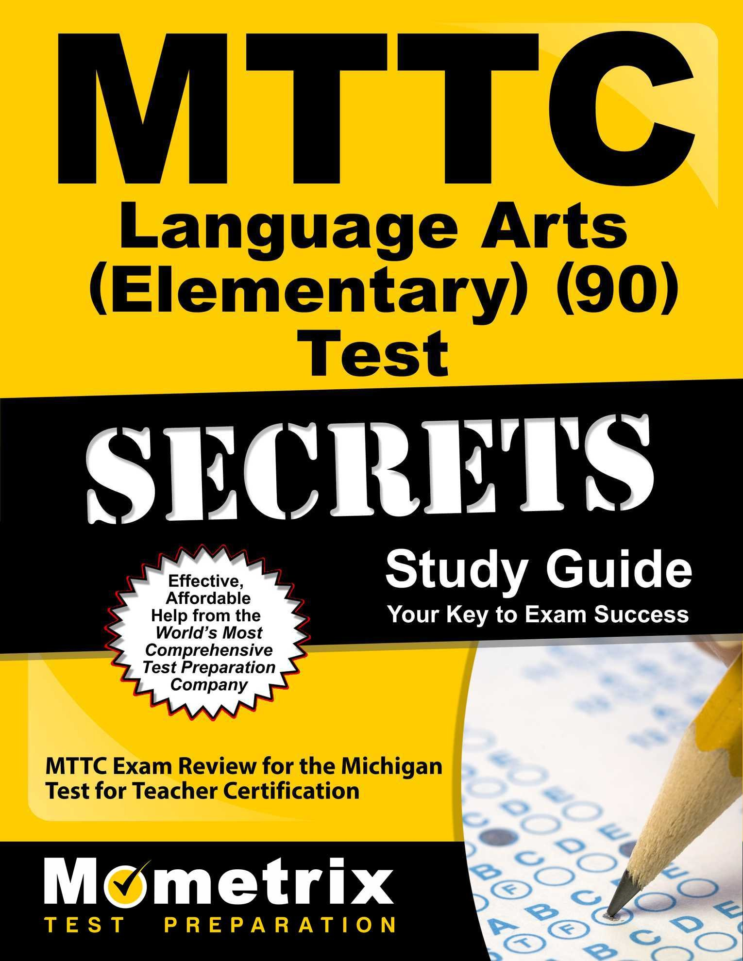 MTTC Language Arts (Elementary) (90) Test Secrets Study Guide: MTTC Exam Review for the Michigan Test for Teacher Certification by Mometrix Media LLC