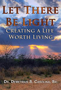 Let There Be Light   Creating a Life Worth Living