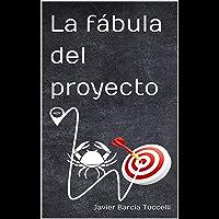 La fábula del proyecto