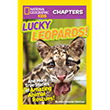 National Geographic Kids Chapters: Lucky Leopards: And More True Stories of Amazing Animal Rescues (Chapter Book)