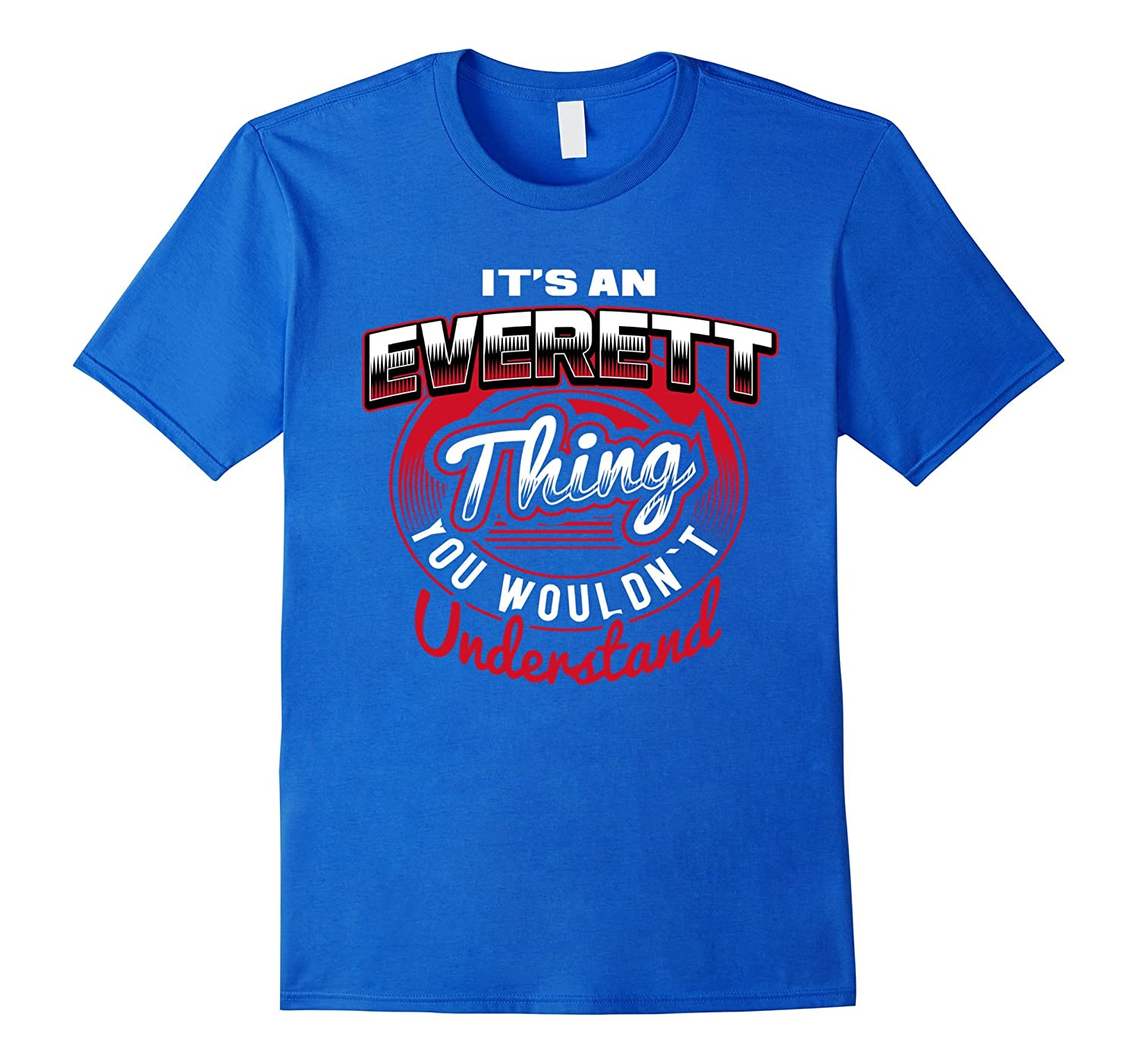 EVERETT Name T-Shirts: It's An EVERETT Thing-FL