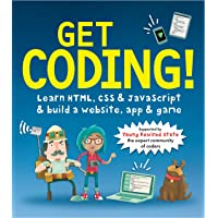 Get Coding!: Learn HTML, CSS & JavaScript & build a website, app & game