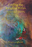 Finding the Kingdom Within: Awakening to Eternity (Kingdom series Book 2) (English Edition)