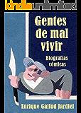 Gentes de mal vivir: Biografías cómicas («Biografeas» de gentuza nº 2)
