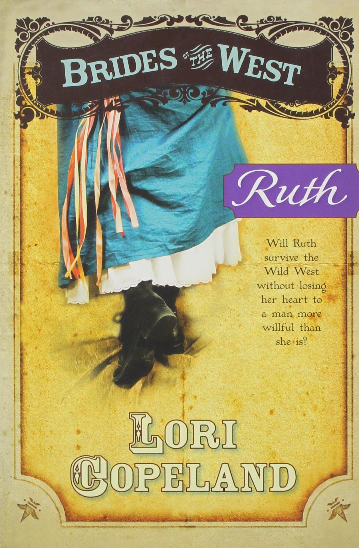 Ruth (brides Of The West #5): Lori Copeland: 9780793441297: Amazon:  Books