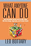 Amazon.com: What Anyone Can Do: How Surrounding Yourself with the Right People Will Drive Change, Opportunity, and Personal Growth eBook : Bottary, Leo: Kindle Store