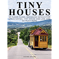 Tiny Houses: Minimalist's Tiny House Living (Floor Plans Included) (tiny house construction,tiny homes,tiny house design,small houses,small homes,tiny ... lifestyle,micro homes) (English Edition)