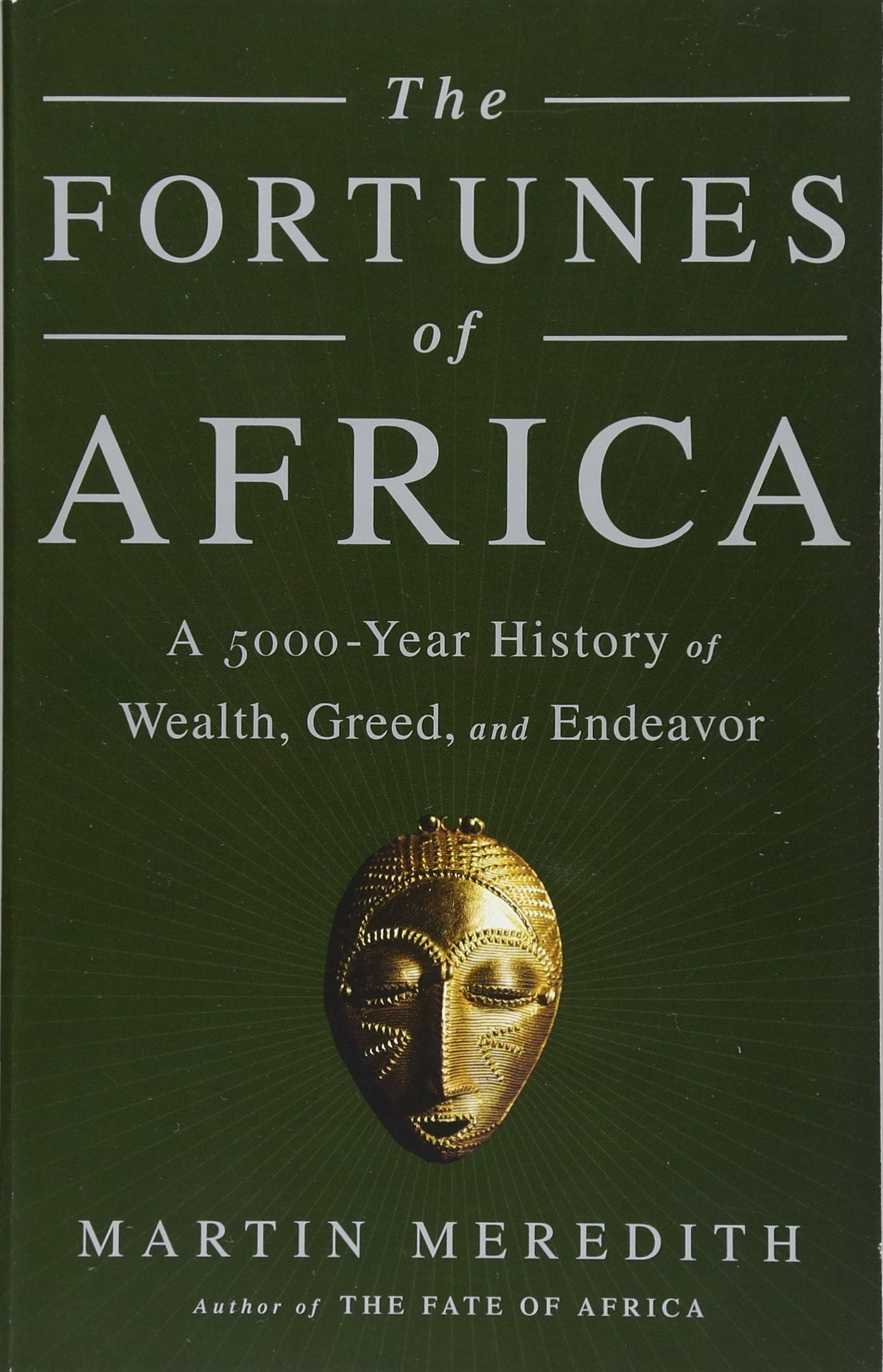 The Fortunes of Africa: A 5000-Year History of Wealth, Greed, and Endeavor: Martin  Meredith: 9781610396356: Amazon.com: Books