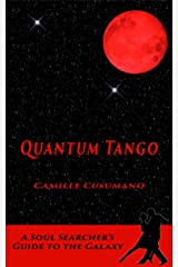 Quantum Tango: A Soul Searcher's Guide to the Galaxy Kindle Edition