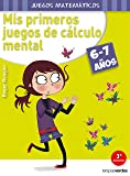 Mis primeros juegos de cálculo mental (6-7 años) (Terapias Juegos Matemáticos) - 9788415612551 (Terapias Juegos Didácticos)