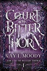 Court of Bitter Thorn (The Fae of Bitter Thorn Book 1) Kindle Edition